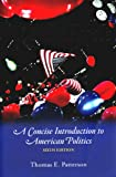 We the People: A Concise Introduction to American Politics, Sixth Edition (0072955686) by Thomas E. Patterson