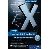 """Einstieg in Objective-C 2.0 und Cocoa: inkl. iPhone-Programmierung mit dem SDK 3.0, m. DVD-ROMvon """"Kai Surendorf"""""""