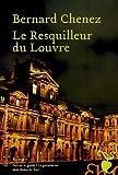 echange, troc Bernard Chenez - Le Resquilleur du Louvre
