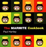 Paul Hartley The Marmite Cookbook (Storecupboard Cookbooks)