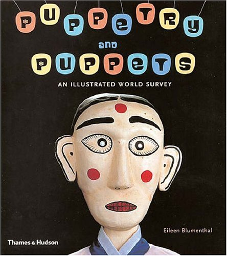Puppetry and Puppets: An Illustrated World Survey, Eileen Blumenthal