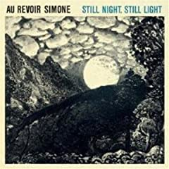 Still Night, Still Light - Au Revoir Simone