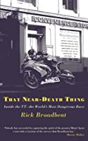 That Near Death Thing: Inside the Most Dangerous Race in the World (English Edition)