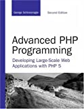 Advanced Php Programming: Developing Large-scale Web Applications With Php 5 (Developer's Library)