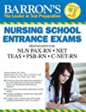img - for Barron's Nursing School Entrance Exams, 5th Edition: HESI A2 / NET / NLN PAX-RN / PSB-RN / RNEE /TEAS book / textbook / text book