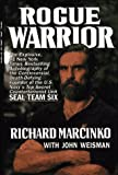 Rogue Warrior: The Explosive Autobiography of the Controversial Death-Defying Founder of the U.S. Navy's Top Secret Counterterrorist Unit- Seal Team Six (0671703900) by Richard Marcinko