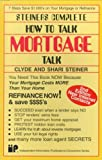img - for Steiner's Complete How-To-Talk Mortgage Talk book / textbook / text book
