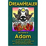 Dreamhealer: His Name Is Adamby Adam Dreamhealer