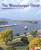 The Mississippi River (Fact Finders Land and Water: World Rivers)