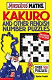 Kakuro and Other Fiendish Number Puzzles (Murderous Maths) (043995164X) by Poskitt, Kjartan