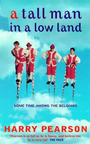 Tall Man in a Low Land: Some Time Among the Belgians