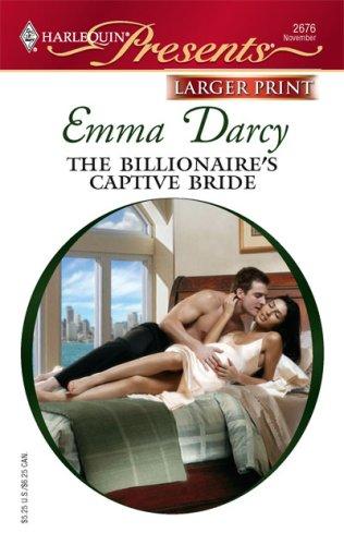 The Billionaire's Captive Bride (Harlequin Presents Series), EMMA DARCY