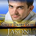 Jason: The Single Daddy Club, Book 2 (       UNABRIDGED) by Donna Fasano Narrated by Laura Jennings
