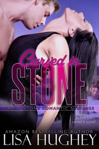 Carved in Stone (Family Stone #2 Connor) (Family Stone Romantic Suspense)