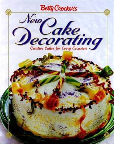 Betty Crocker's New Cake Decorating, BETTY CROCKER EDITORS