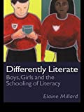 img - for Differently Literate: Boys, Girls and the Schooling of Literacy 1st edition by Millard, Dr Elaine, Millard, Elaine (1997) Paperback book / textbook / text book