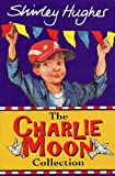 Charlie Moon Collection (0099266997) by Shirley Hughes