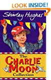 """The Charlie Moon Collection: """"Here Comes Charlie Moon"""", """"Charlie Moon and the Big Bonanza Bust-up"""" (Bodley Head Fiction)"""