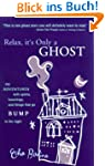 Relax, It's Only a Ghost!: My Adventu...