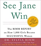 See Jane Win: The Rimm Report On How 1,000 Girls Became Successful Women (Miniature Editions)