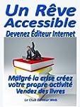 Un R�ve Accessible Malgr� la crise cr...