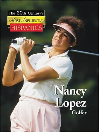 Nancy Lopez: Golf Hall of Famer (The Twentieth Century's Most Influential Hispanics)
