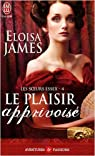 Les soeurs Essex, Tome 4 : Le plaisir apprivoisé par James