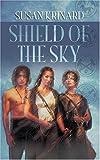 Shield of the Sky (0373802110) by Krinard, Susan