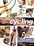 The Complete Book Of Cycling: Equipment * Touring * Maintenance * Racing (0600599442) by Joyce, Dan