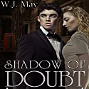 Shadow of Doubt, Part 2 Audiobook by W.J. May Narrated by Elizabeth Meadows