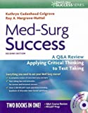 {MED-SURG SUCCESS} BY Colgrove, Kathryn Cadenhead(Author)Med-Surg Success: A Q&A Review Applying Critical Thinking to Test Taking [With CDROM](Paperback) ON 01 Jan 2011)
