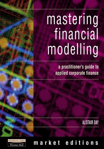 Mastering Financial Modelling: A practitioner's guide to applied corporate finance (Market Editions)