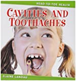 Cavities and Toothaches Cavities and Toothaches