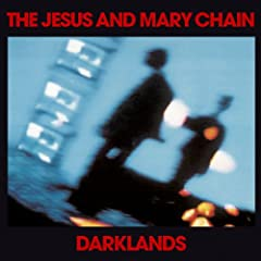 Darklands - The Jesus & Mary Chain