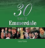 30 Years of Emmerdale (023305068X) by Parkin, Lance
