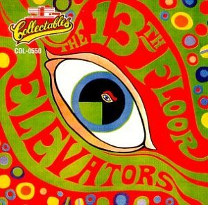 13th floor elevators psychedelic sounds of the 13th for 13th floor elevators psychedelic circus