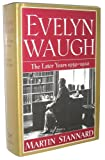 img - for Evelyn Waugh: The Later Years 1939-1966 book / textbook / text book