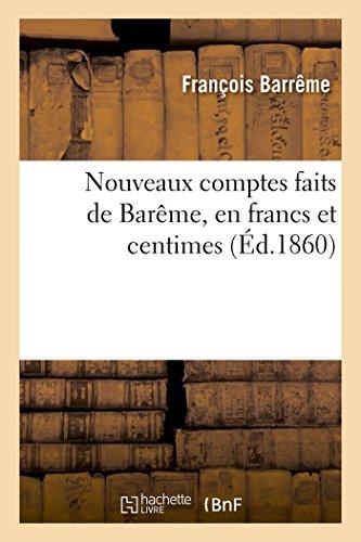 Nouveaux Comptes Faits de Barème, En Francs Et Centimes (Histoire)  [Barreme-F] (Tapa Blanda)