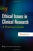 Ethical Issues in Clinical Research A Practical by Lo