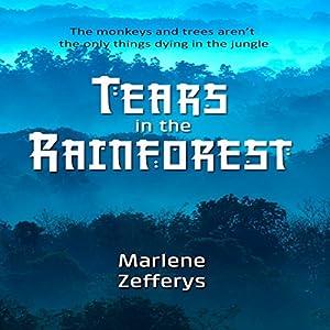 Tears in the Rainforest | [Marlene Zefferys]