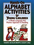 img - for Hands-On Alphabet Activities for Young Children: A Whole Language Plus Phonics Approach to Reading book / textbook / text book