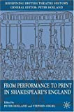 From Performance to Print in Shakespeare's England (Redefining British Theatre History) (1403992290) by Orgel, Stephen