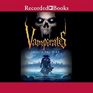 Immortal War: Vampirates, Book 6 | [Justin Somper]