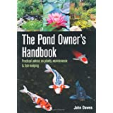 The Pond Owner's Handbook: Practical Advice on Plants, Maintenance and Fish-keepingby John Dawes