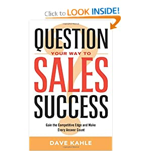 Downloads Question Your Way to Sales Success: Gain the Competitive Edge and Make Every Answer Count e-book