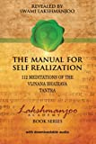 img - for The Manual for Self Realization: 112 Meditations of the Vijnana Bhairava (Lakshmanjoo Academy Book Series) book / textbook / text book