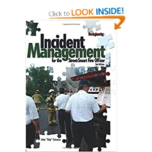 Incident Management for the Street-Smart Fire Officer, 2nd Edition John F. (Skip) Coleman