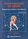img - for Intervencion en crisis , Manual para practica e investigacion book / textbook / text book