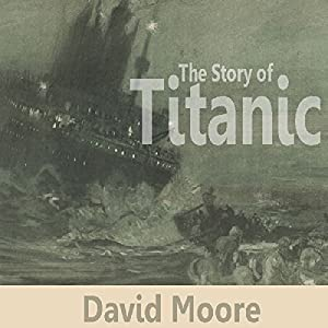 The Story of Titanic Audiobook