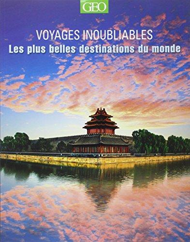 Les plus belles destinations – Voyages inoubliables Edition 2014